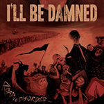 I-ll-Be-Damned-Road-To-Disorder-CD-71562-1